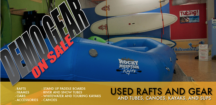 used rafting gear, and kayaks canoes, tubes, and stand up paddle boards
